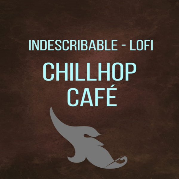 Album cover for Indescribable LOFI by ChillHop Cafe