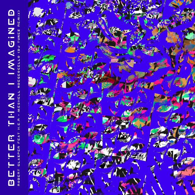 Better Than I Imagined [Feat. H.E.R. & Meshell Ndegeocello] (DJ Tunez Remix)