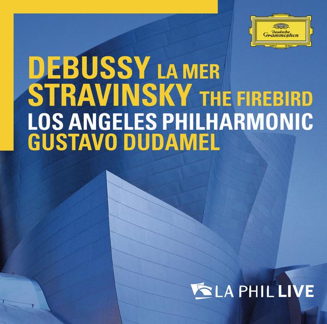 Debussy: La mer / Stravinsky: The Firebird - LA Phil Live