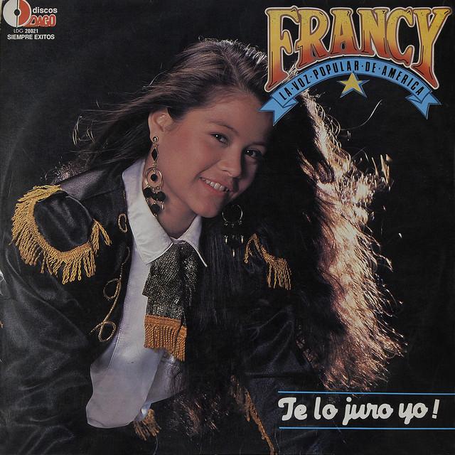 Te Lo Juro Yo Single By Francy La Voz Popular De America Spotify