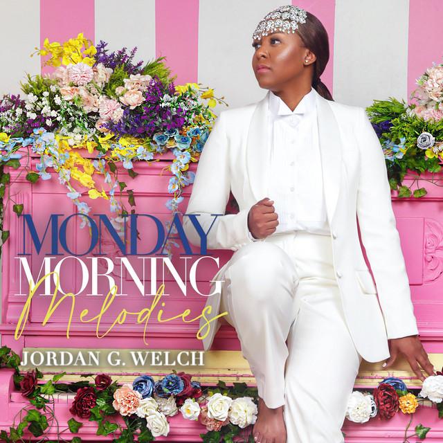 Jordan G. Welch - Monday Morning Melodies