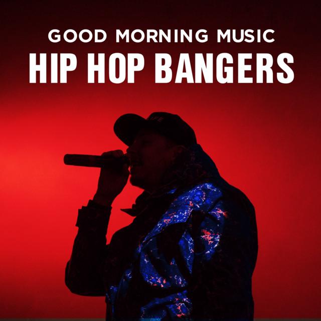Good Morning Music: Hip Hop Bangers