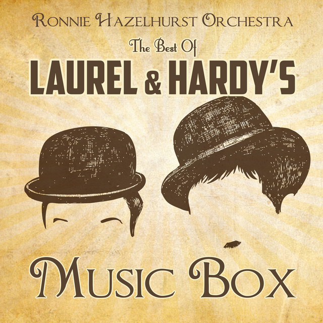 The Best of Laurel & Hardy's Music Box
