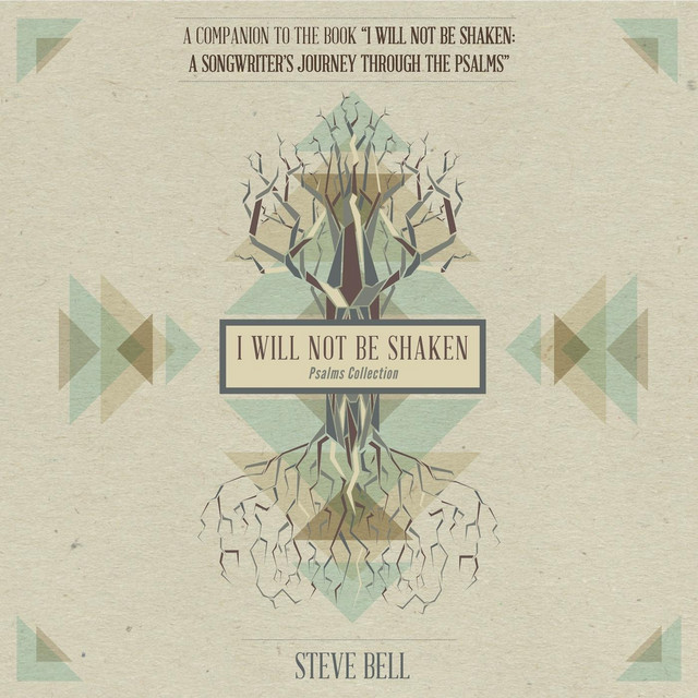 I Will Not Be Shaken (Psalms Collection)