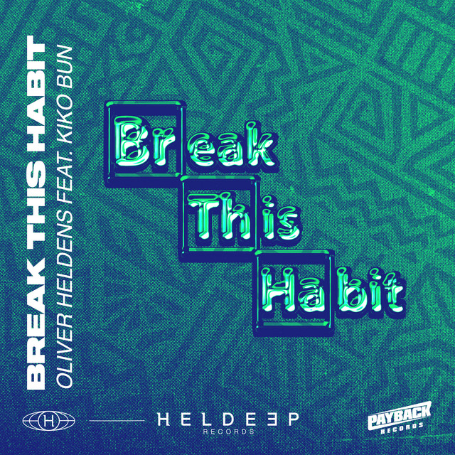 Oliver Heldens feat. Kiko Bun - Break This Habit