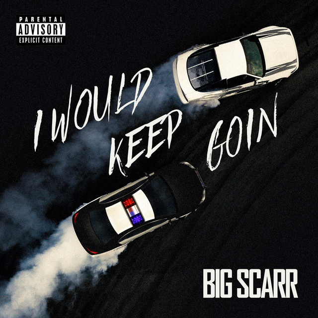 I Would Keep Goin