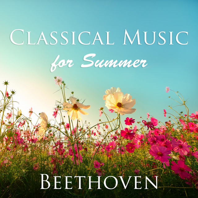 Classical Music for Summer: Beethoven