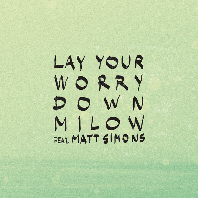 Lay Your Worry Down (feat. Matt Simons)