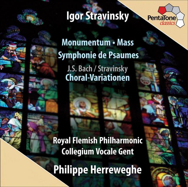 Stravinsky: Monumentum - Mass - Symphonie de Psaumes