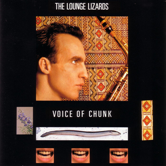 Cover art for Voice of Chunk by The Lounge Lizards