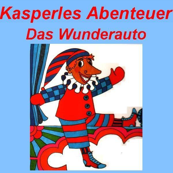 Kasperles Abenteuer: Das Wunderauto