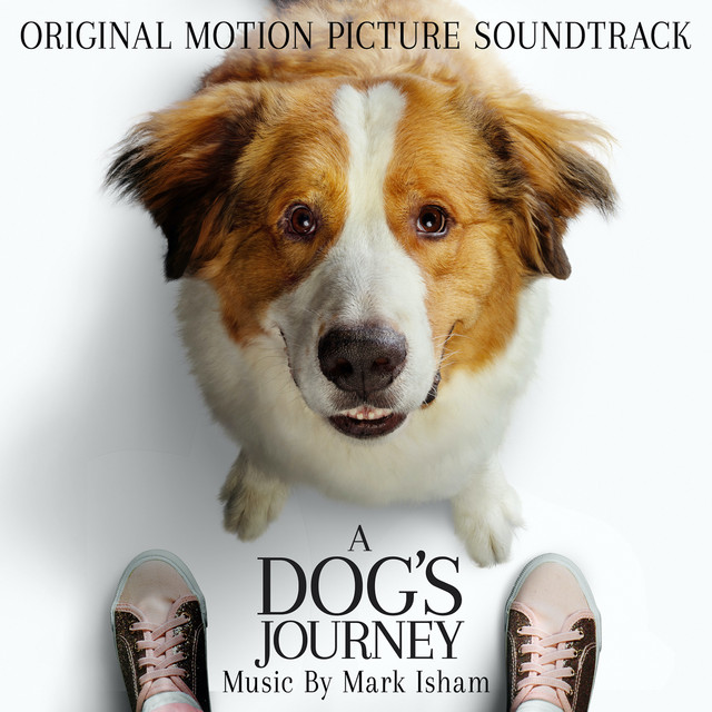A Dog's Journey (Original Motion Picture Soundtrack) - Official Soundtrack