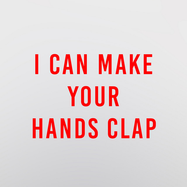 I Can Make Your Hands Clap Single By Dj Handclap Spotify Clap your hands, clap your hands, listen to the music and clap. i can make your hands clap single by