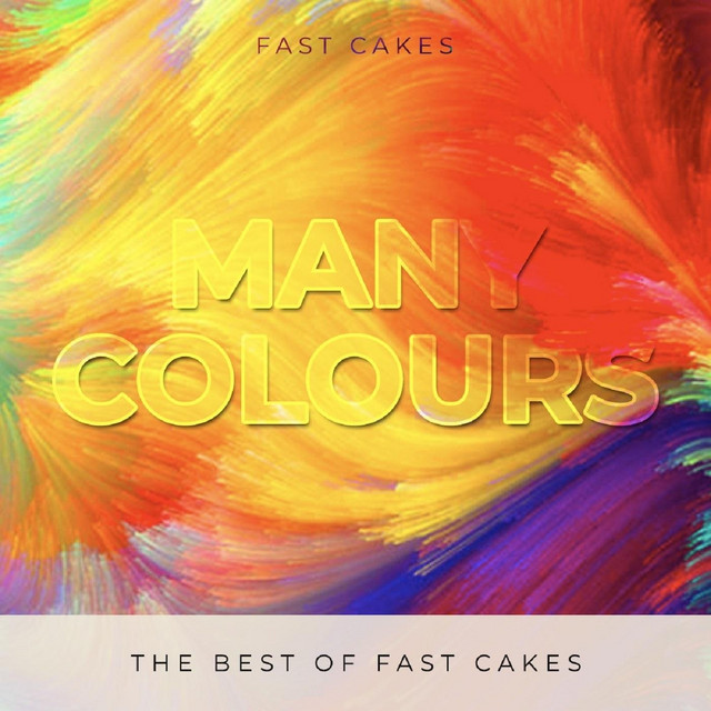Many Colours: The Best of Fast Cakes