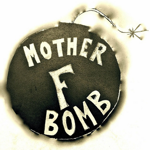 Mother F*Bomb
