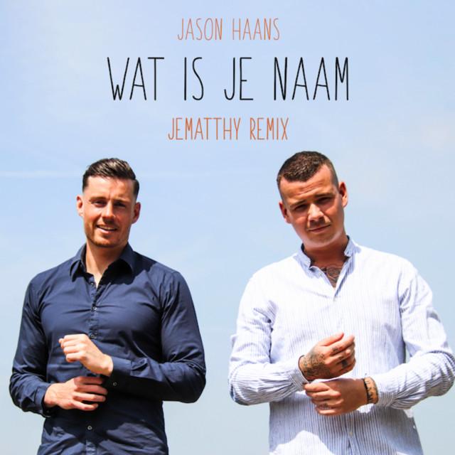 Wat Is Je Naam - JEMATTHY Remix