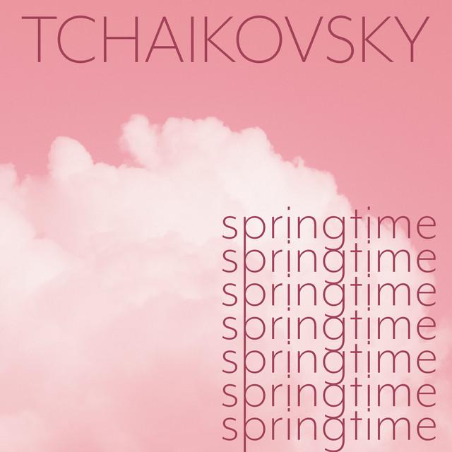 Tchaikovsky - Springtime