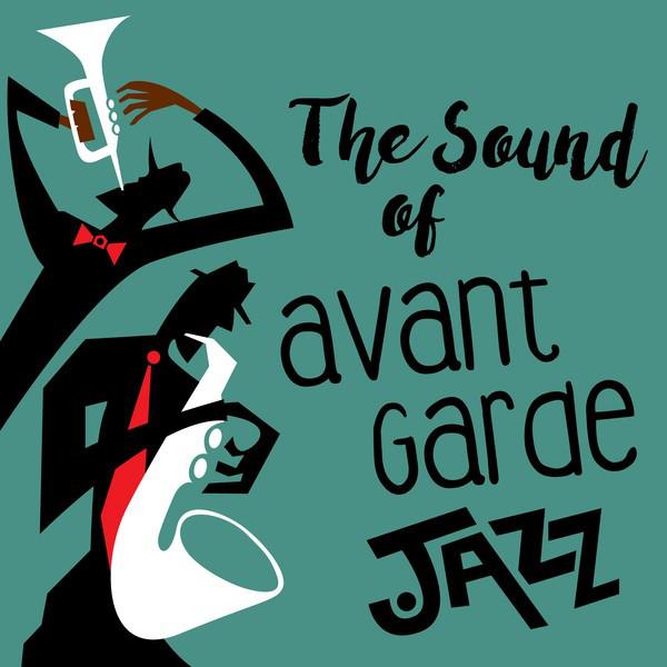 The Sound of Avant Garde Jazz