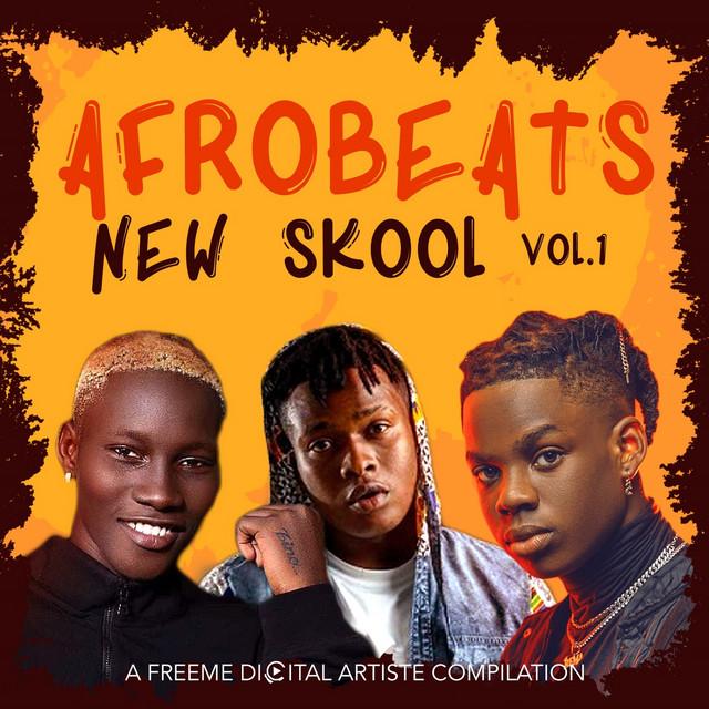 Afrobeats New Skool Vol.1