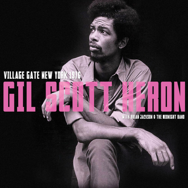 Village Gate, New York 1976. Complete Live Radio Broadcast Concert  (Remastered) - Album by Gil Scott-Heron | Spotify
