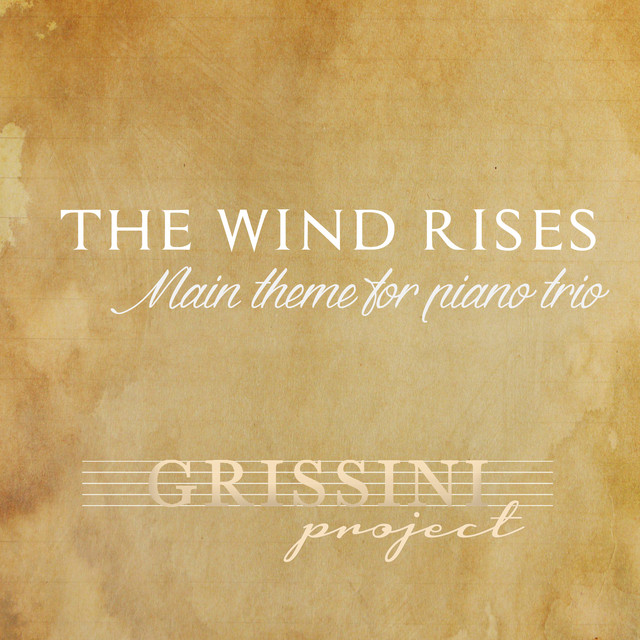 Main Theme From The Wind Rises Song By Grissini Project Spotify