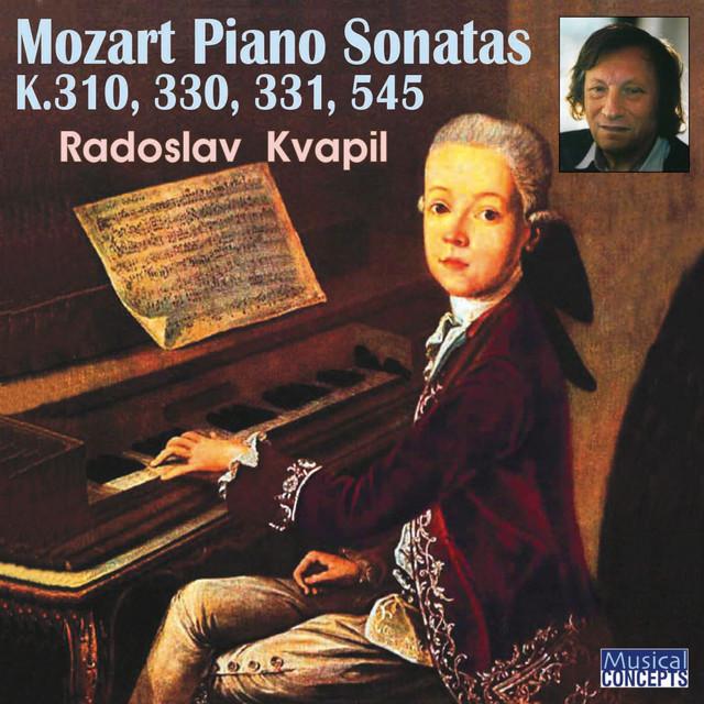 Album cover for Mozart: Piano Sonatas K 310, 330, 331 & 545 - Kvapil by Wolfgang Amadeus Mozart, Radoslav Kvapil