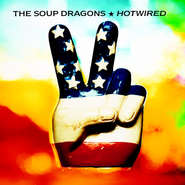The Soup Dragons  Hotwired :Replay