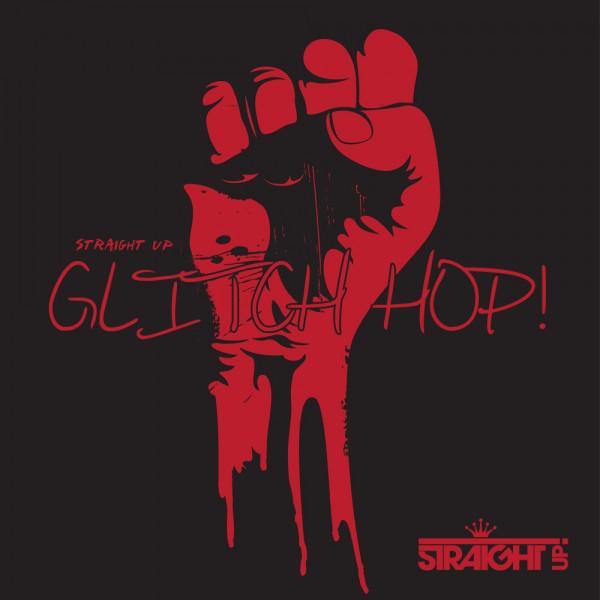 Straight Up Glitch Hop!