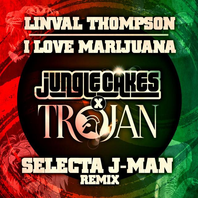 I Love Marijuana (Selecta J-Man Remix - Edit)