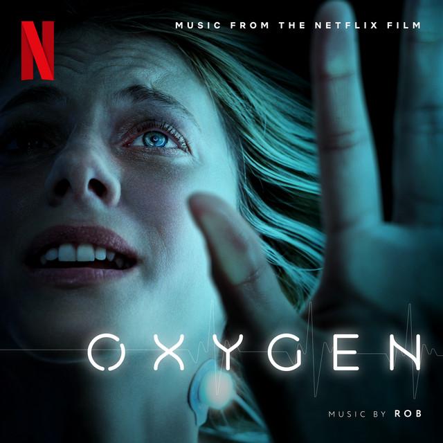 Oxygen (Original Motion Picture Soundtrack) - Official Soundtrack