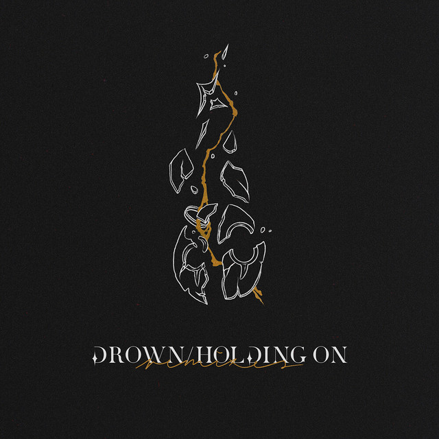 Drown/Holding On (Remixes)