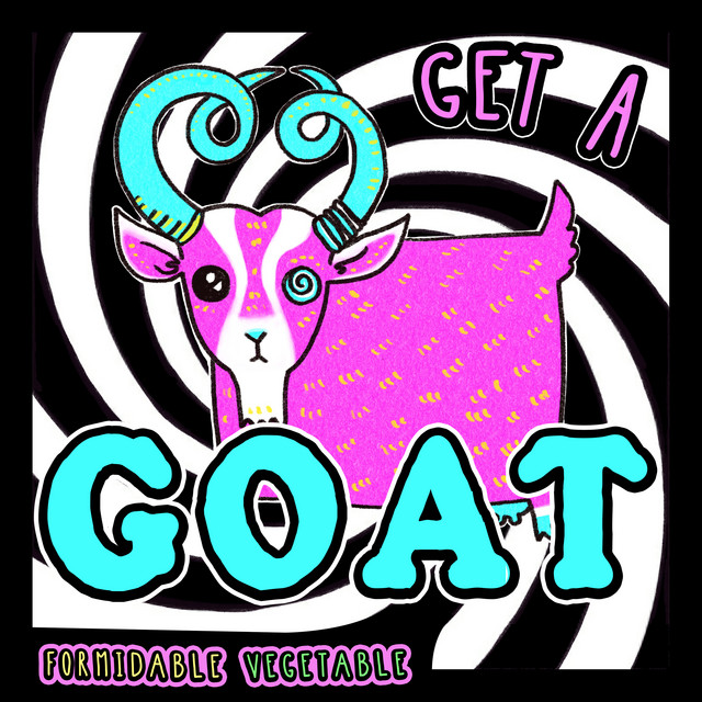 Get a Goat by Formidable Vegetable