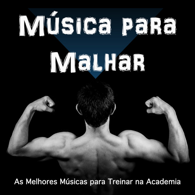 Música Para Malhar As Melhores Músicas Para Treinar Na