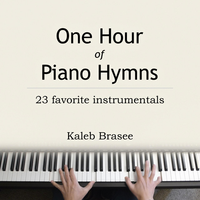 One Hour of Piano Hymns: 23 Favorite Instrumentals