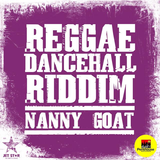 Reggae Dancehall Riddim: Nanny Goat