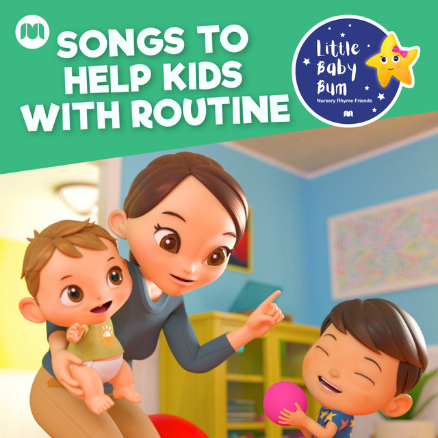 Album cover for Songs to Help Kids with Routine by Little Baby Bum Nursery Rhyme Friends