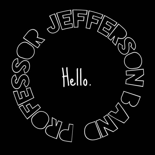 Hello. by Professor Jefferson Band