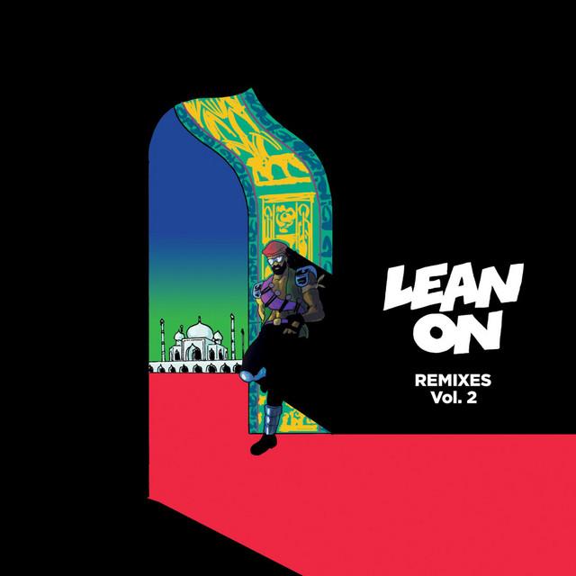 Lean On (feat. MØ & DJ Snake) [Remixes Vol. 2]