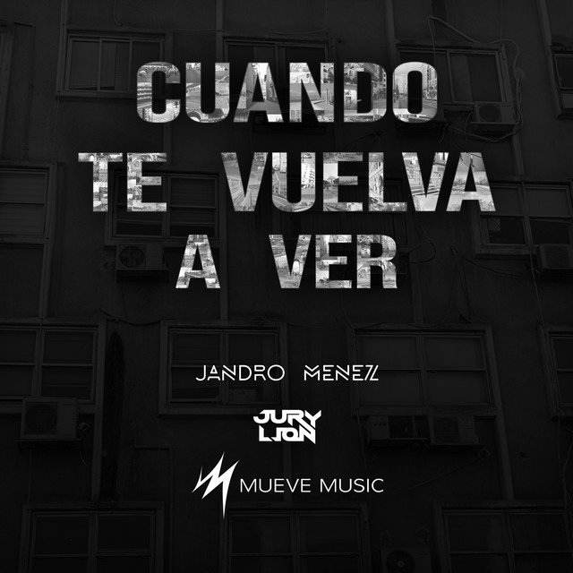 Cuando Te Vuelva A Ver Song By Jandro Menez Jury Lion Mueve Music Spotify