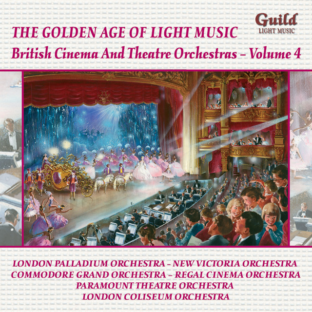 The Golden Age of Light Music: British Cinema and Theatre Orchestras - Vol. 4