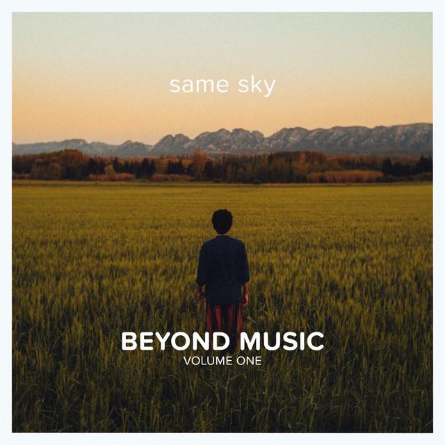 Beyond Music Volume One - Same Sky