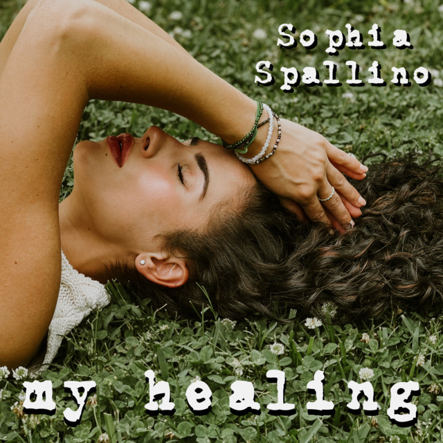 Sophia Spallino - My Healing