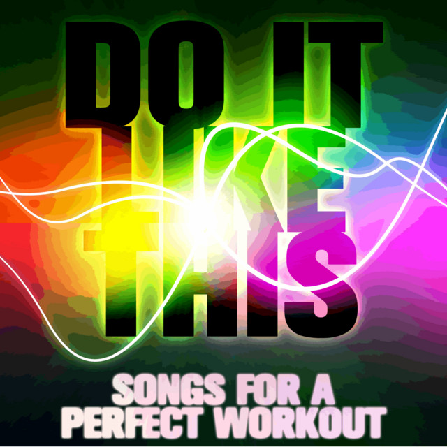 Do It Like This: Songs for a Perfect Workout