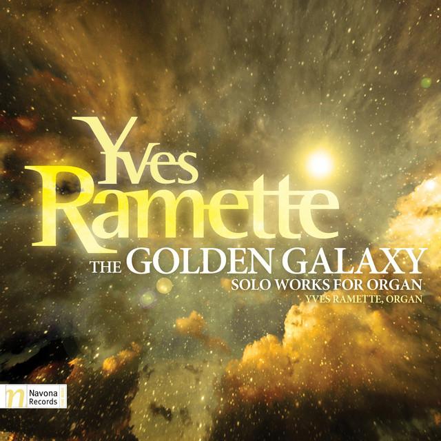 Yves Ramette: The Golden Galaxy
