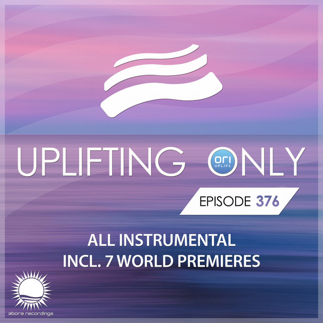 Uplifting Only Episode 376 [All Instrumental]
