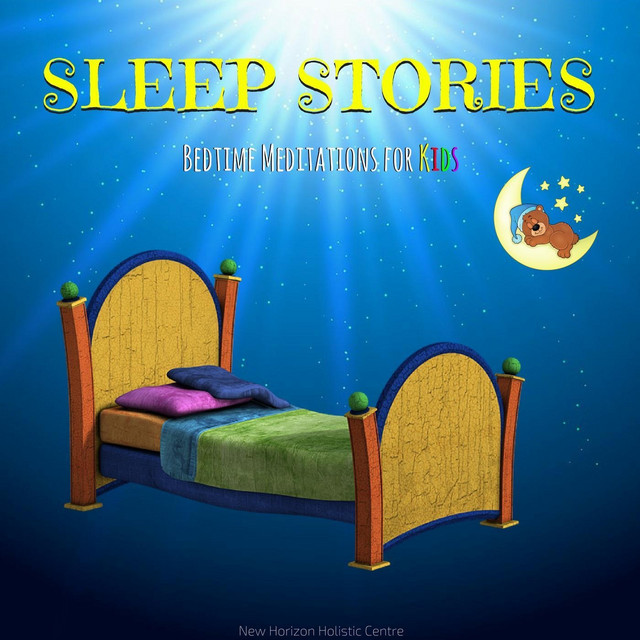 Sleep Stories Bedtime Meditations For Kids Album By New Horizon Holistic Centre Spotify