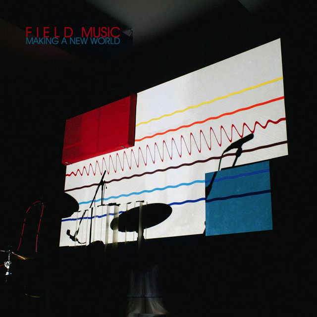 Album cover for Making a New World by Field Music