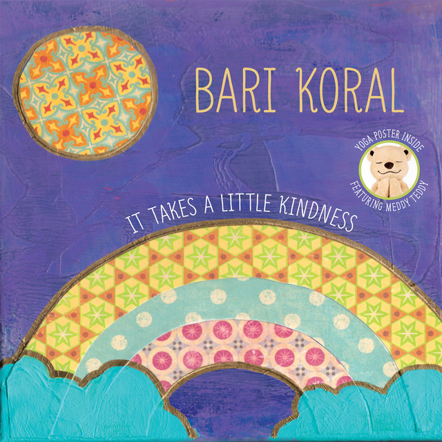 It Takes a Little Kindness by Bari Koral