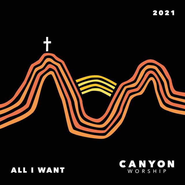 Canyon Worship, Madison Russell - All I Want