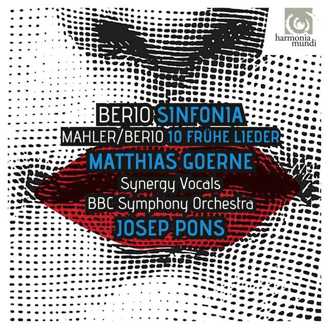 Berio: Sinfonia - Berio & Mahler: Frühe Lieder